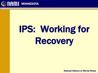 IPS:  Working for Recovery