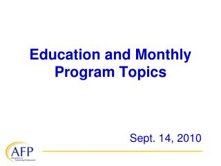 Education and Monthly Program Topics