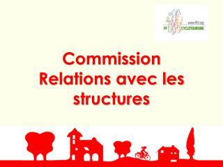 Commission Relations avec les structures