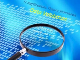 IT Applications Theory Slideshows Data Validation  By Mark Kelly mark@vceit Vceit
