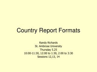 Country Report Formats