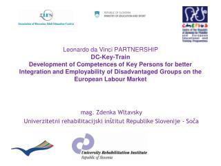 mag. Zdenka Wltavsky Univerzitetni rehabilitacijski inštitut Republike Slovenije - Soča