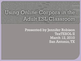 Using Online Corpora in the Adult ESL Classroom