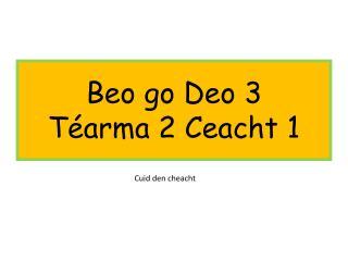 Beo go Deo 3  Téarma 2 Ceacht 1