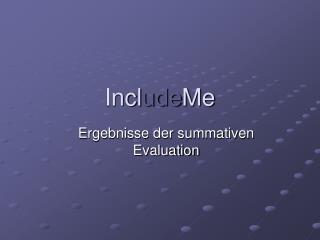 Incl ude Me