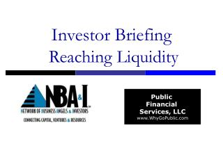 Investor Briefing  Reaching Liquidity