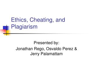 Ethics, Cheating, and Plagiarism