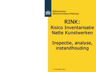 RINK: Risico Inventarisatie Natte Kunstwerken Inspectie, analyse, instandhouding