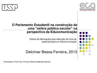 Delcimar Bessa-Ferreira, 2013