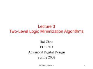Lecture 3 Two-Level Logic Minimization Algorithms