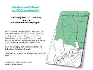 Einladung zum  Waldgang u nd Eröffnung Naturpfad Donnerstag, 02.06.2011 ( Auffahrt) 13.30 Uhr