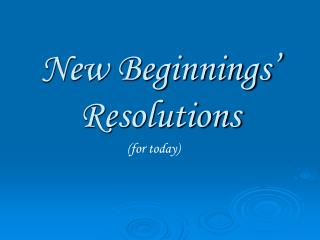 New Beginnings' Resolutions