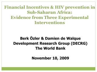 Berk Özler & Damien de Walque Development Research Group (DECRG) The World Bank November 10, 2009