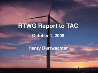 RTWG Report to TAC