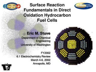 Eric M. Stuve Department of Chemical Engineering University of Washington FY2002