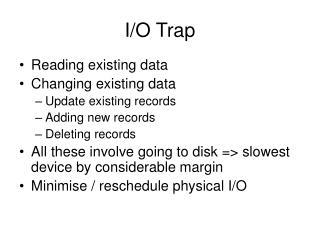 I/O Trap