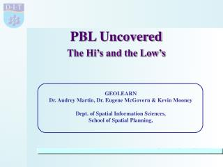 PBL Uncovered The Hi's and the Low's