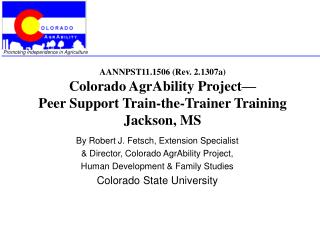 By Robert J. Fetsch, Extension Specialist & Director, Colorado AgrAbility Project,