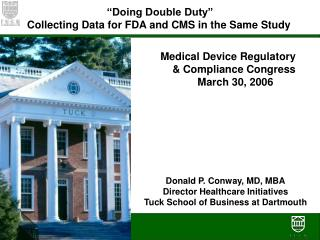 """""""Doing Double Duty"""" Collecting Data for FDA and CMS in the Same Study"""