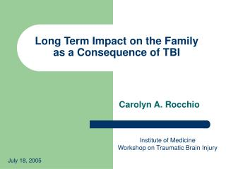 Long Term Impact on the Family  as a Consequence of TBI