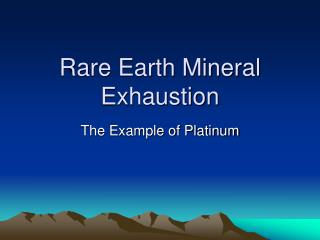 Rare Earth Mineral Exhaustion