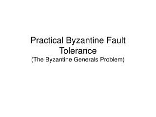 Practical Byzantine Fault Tolerance (The Byzantine Generals Problem)