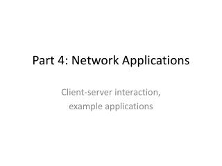 Part 4: Network Applications