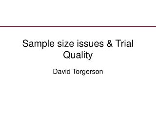 Sample size issues & Trial Quality