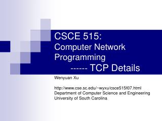 CSCE  515 : Computer Network  Programming 	------  TCP Details