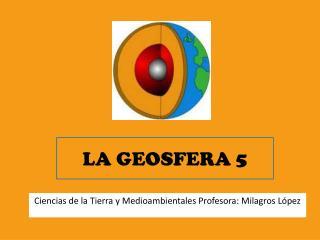 LA GEOSFERA 5