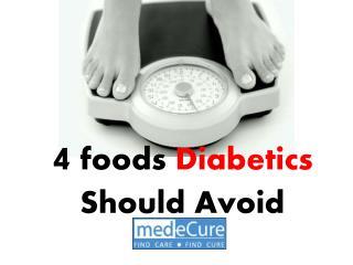 4 Foods Diabetics should Avoid