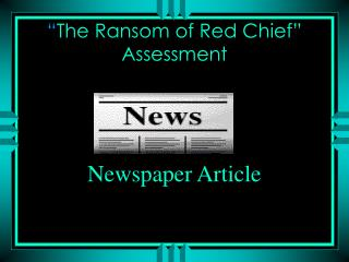 """ The Ransom of Red Chief"" Assessment"