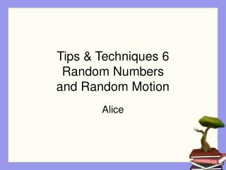 Tips & Techniques 6 Random Numbers and Random Motion