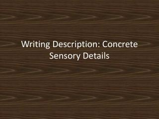 Writing Description: Concrete Sensory Details