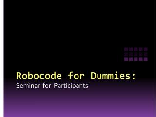Robocode  for Dummies: