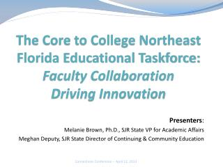 Presenters : Melanie Brown, Ph.D., SJR State VP for Academic Affairs