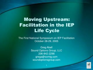 Moving Upstream: Facilitation in the IEP  Life Cycle