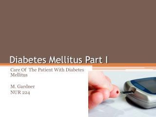 Diabetes Mellitus Part I