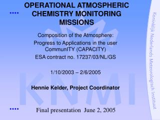 OPERATIONAL ATMOSPHERIC CHEMISTRY MONITORING MISSIONS