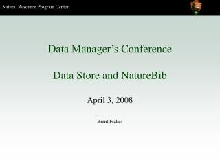 Data Manager's Conference Data Store and NatureBib