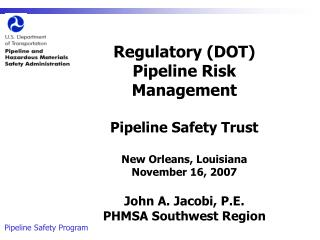 Regulatory (DOT) Pipeline Risk Management Pipeline Safety Trust New Orleans, Louisiana