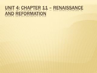 Unit 4: Chapter 11 – Renaissance and Reformation