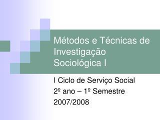 M�todos e T�cnicas de Investiga��o Sociol�gica I