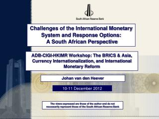 Challenges of the International Monetary System and Response Options:  A South African Perspective