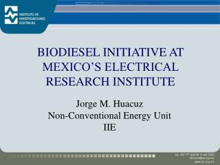 BIODIESEL INITIATIVE AT MEXICO'S ELECTRICAL RESEARCH INSTITUTE