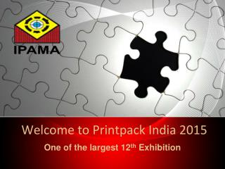One of the largest 12th Printpack India 2015 Exhibition