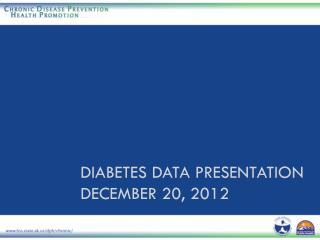 Diabetes Data presentation December 20, 2012