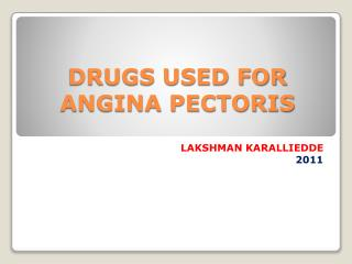 DRUGS USED FOR ANGINA PECTORIS