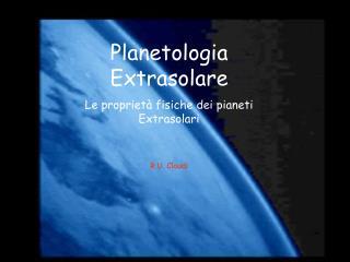 Planetologia  Extrasolare Le proprietà fisiche dei pianeti Extrasolari