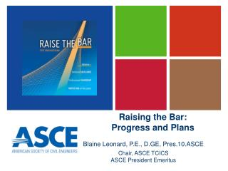 Raising the Bar: Progress and Plans